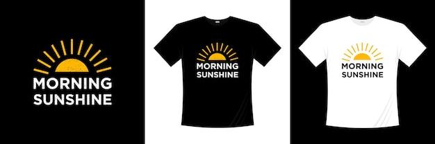 朝の陽光の動機付けはtシャツのデザインを引用しています。心に強く訴えるタイポグラフィシャツの人生の引用。