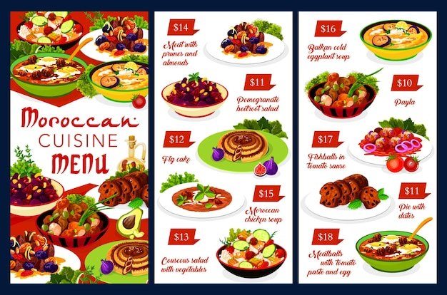 Moroccan food menu template fig cake, chicken soup, couscous salad with vegetables. balkan cold eggplant soup, payla and pie with dates, meatballs with tomato paste and egg morocco cuisine
