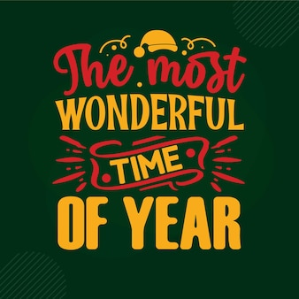 The most wonderful time of year lettering premium vector design