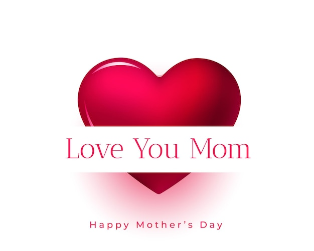 Mother day greeting card with love you mom message and heart