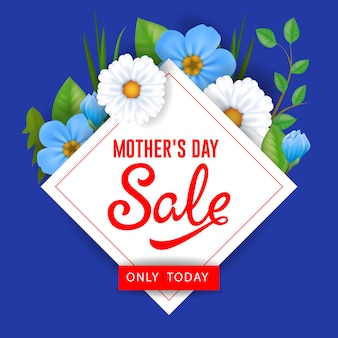 Mother day sale only today lettering with flowers. mothers day sale advertising.