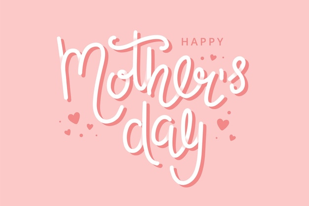 Mother s day greeting card with hand drawn lettering