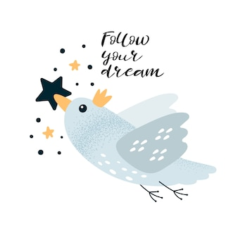Motivation card with bird and lettering follow your dream