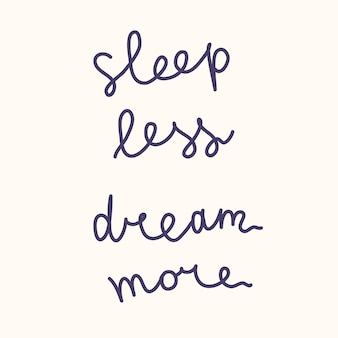 Motivation slogan - sleep less dream more - hand drawn illustration in comic cartoon style