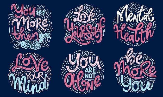 Наборы мотивационных и вдохновляющих цитат ко дню психического здоровья. вы больше, чем ваша болезнь, любите себя, любите свой ум, вы не одиноки, будьте больше собой. дизайн для печати, плаката, футболки.