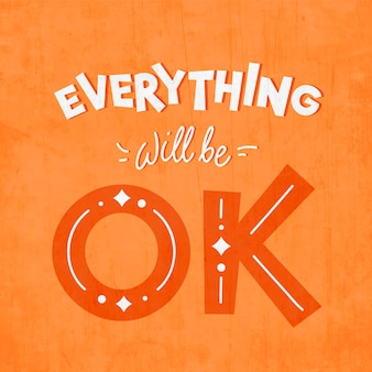 Motivational everything will be ok lettering