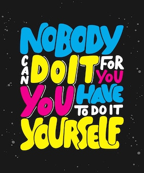 Motivational and inspirational lettering quote.