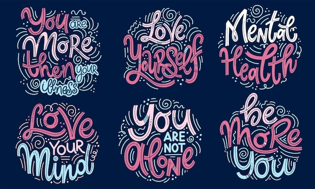 Motivational and inspirational quotes sets for mental health day. you are more then your illness, love yourself, love your mind, you are not alone, be more you. design for print, poster, t-shirt.