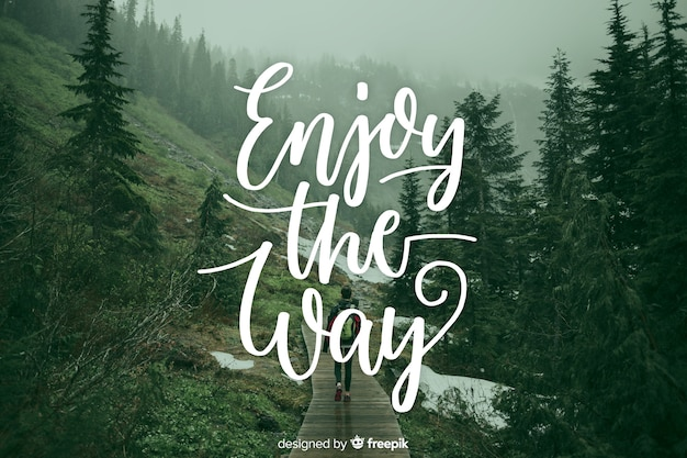 Motivational lettering on nature background