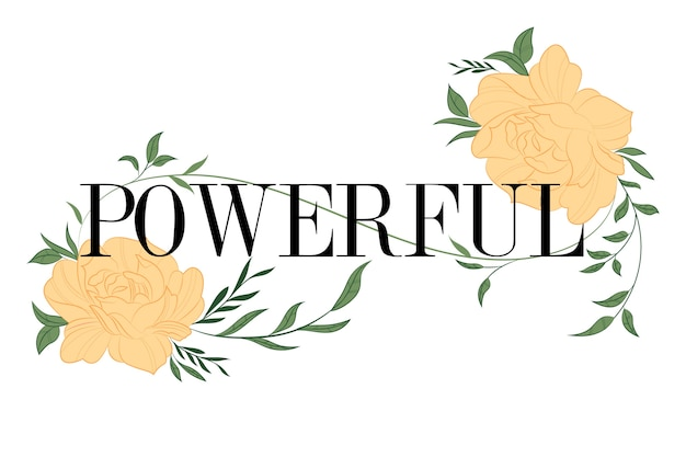 Motivational lettering with flowers