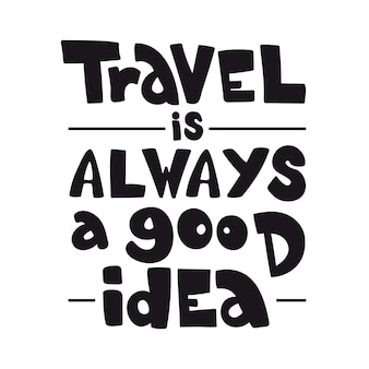Motivational life quote about traveling. Hand drawn lettering
