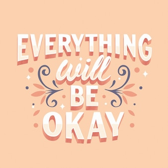 Motivational message with everything will be ok lettering