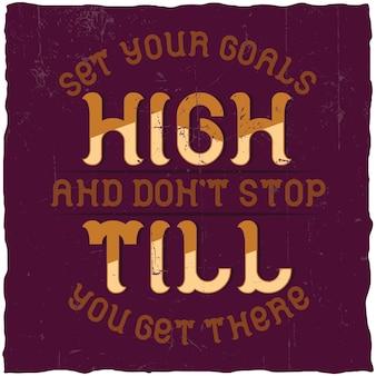 やる気を起こさせるポスター。 「目標を高く設定し、そこに到達するまで停止しないでください」。