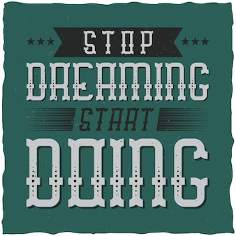 やる気を起こさせるポスター。 「考え始めるのをやめなさい」。インスピレーションを与える引用デザイン。