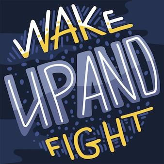 Мотивационная печать, плакат, логотип или этикетка с вдохновляющей цитатой. векторные иллюстрации просыпайтесь и сражайтесь.