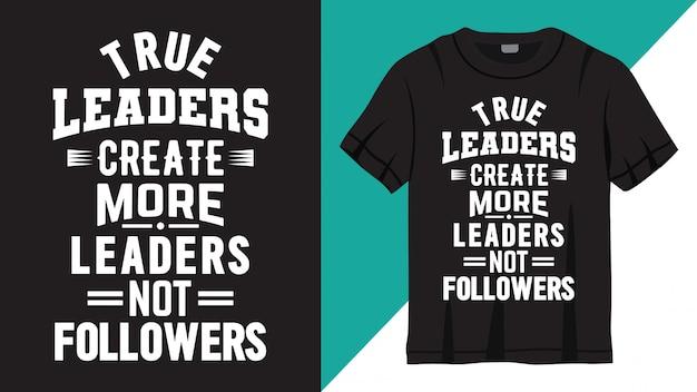 Tシャツのデザインをレタリング真のリーダーについての動機付けの引用