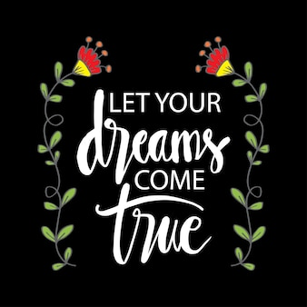 Motivational quote lettering background with flowers