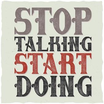動機付けの引用レタリング構成「話し始めるのをやめる」