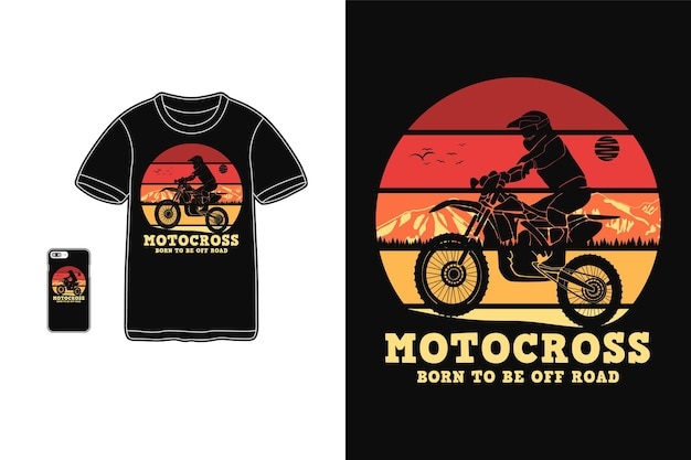 Motocross born to be off road, t shirt design silhouette retro style
