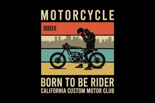 Motorcycle born to be rider, design sleety retro style