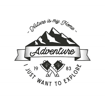 Mountain expedition adventure label with axe symbols and typography design nature is my home . vintage old style. outdoors adventure emblem for t shirt print. vector isolated. wilderness patch, stamp