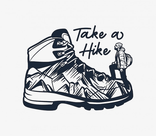 Mountain hiking quote typography take a hike with hiking boot and man climber illustration