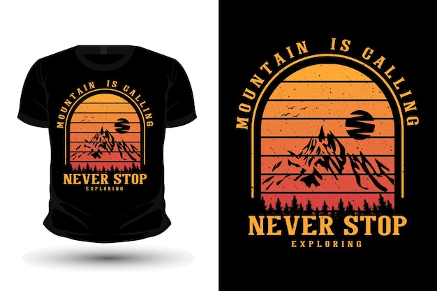 Mountain is calling never stop exploring merchandise silhouette mockup t shirt design