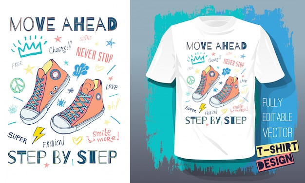 Move ahead, ever stop, step by step motivational slogan sneakers for t-shirt. street fashion sport style shoes lettering doodles message. hand drawn  illustration.