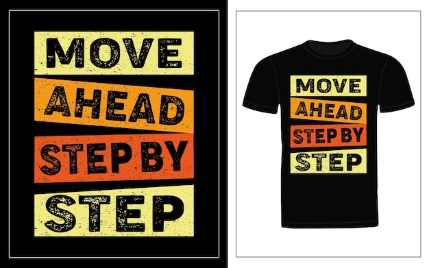 Двигаться вперед шаг за шагом. типография дизайн футболки