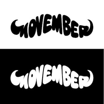 Movember mustache shape  lettering  on white and black.