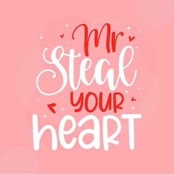Мистер украсть ваше сердце, надпись на день святого валентина premium vector design
