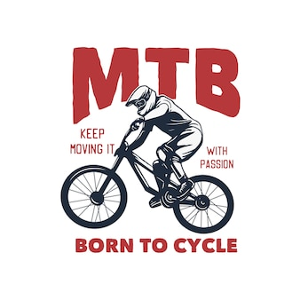 Mtb keep moving it with passion, born to cycle illustration