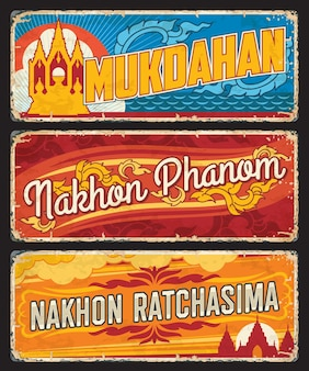 Mukdahan, nakhon phanom and nakhon ratchasima thailand provinces tin signs. thailand territory vintage travel sticker with country symbols, grunge plate with landmarks and province flag symbols