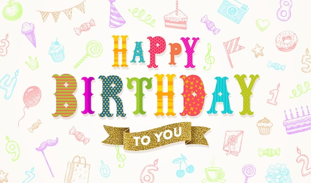 Multicolored happy birthday greeting on a background with hand drawn festi