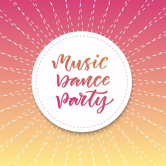 음악 댄스 파티. 현대 서예 스타일의 감동적인 인용문. 파티 포스터 또는 인사말 카드. 밝은 배경