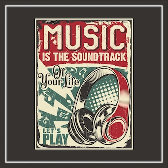 Music is soundtrack of your life