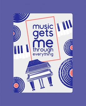 Musical instruments poster, banner   illustration. music concept with vinyl record, piano. music gets me through everyting.