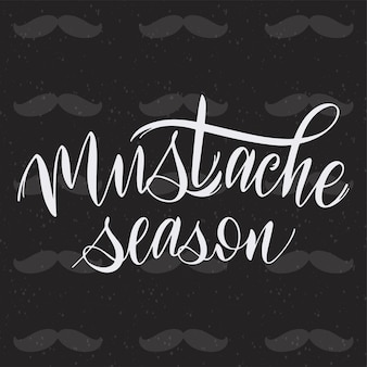 Mustache season. movember pharses. promotion and motivation quotes. lettering typography