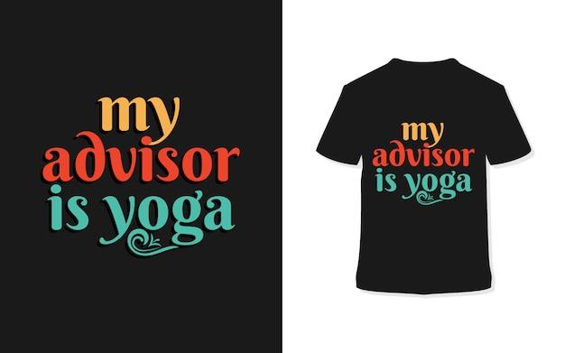 My advisor is yoga typography t-shirt design