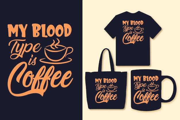 私の血液型はコーヒーのタイポグラフィですコーヒーの引用符tシャツのグラフィック