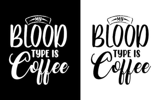My blood type is coffee typography nurse quotes design