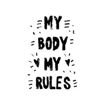 私の体私のルールの引用。ボディポジティブ、フェミニストのフレーズ。女の子のパワー