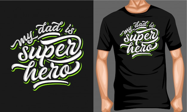 My dad is super hero modern script lettering typography