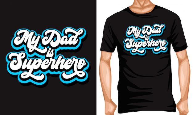 私の父はスーパーヒーローのレタリングの引用とtシャツのデザインです