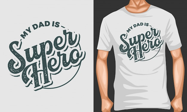 My dad is superhero lettering quotes typography