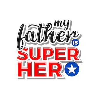 My father superhero lettering typography quotes