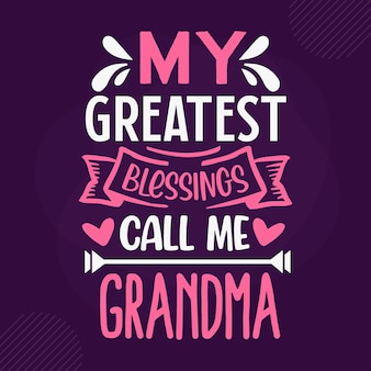 Мои величайшие благословения называют меня бабушкой премиум бабушка надписи векторный дизайн