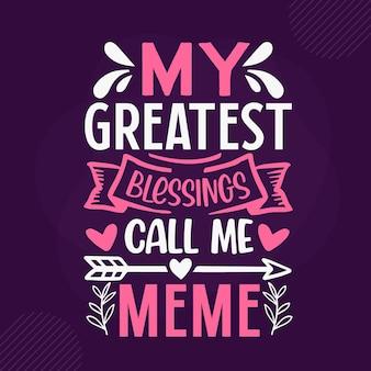 Мои величайшие благословения зовут меня мем премиум бабушка надписи векторный дизайн