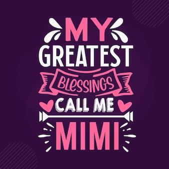 Мои величайшие благословения зовут меня мими премиум бабушка надписи векторный дизайн