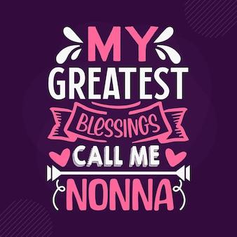 Мои величайшие благословения зовут меня нонна премиум бабушка надписи векторный дизайн